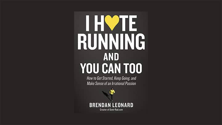 Photo of book cover jacket I Hate Running and You Can Too by Brendan Leonard.